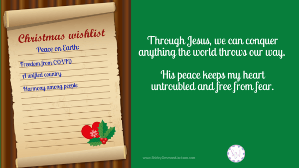 My Christmas wishlist includes peace-the peace Jesus offers. This peace reflects the wholeness stemming from a close relationship with God.