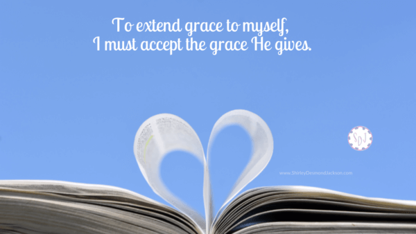 I easily treat others with loving kindness, but find it difficult to extend myself the same grace. To give myself grace, I need to accept His.