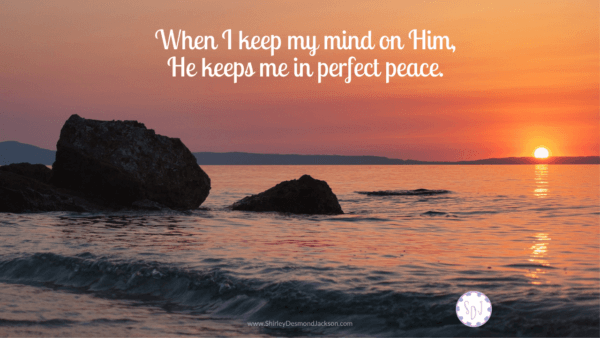"""""""Could haves"""" create anxiety. The battle for peace begins in our minds. When we keep our minds on Him, He keeps us in perfect peace."""