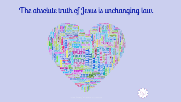 We categorize truth as absolute or relative. Jesus taught absolute truths. As His disciples, His absolute truths are anchors for our souls.